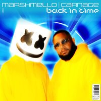Marshmello feat. Carnage - Back In Time