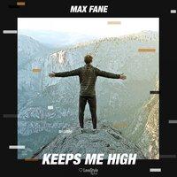 Max Fane - Keeps Me High