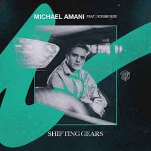 Michael Amani feat. Robbie Rise - Shifting Gears