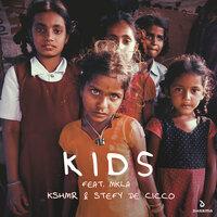 MKLA & KSHMR feat. Stefy De Cicco - Kids