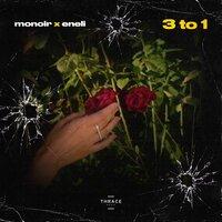 Monoir & Eneli - 3 to 1 (Denis Bravo Remix)