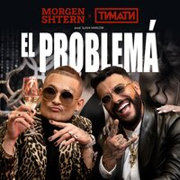 MORGENSHTERN & Тимати - El Problema