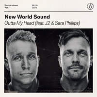 New World Sound - Outta My Head (feat. J2 & Sara Phillips)