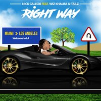 Nick Galecki feat. Wiz Khalifa & Cole Hearted & Tailz. - Right Way