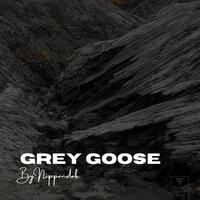 Nippandab - Grey Goose