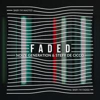 Noize Generation feat. Stefy De Cicco - Faded