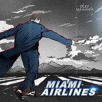 Олег Майами - Miami Airlines
