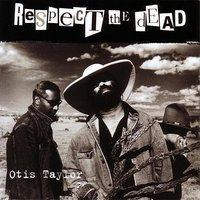 Otis Taylor - Three Stripes On A Cadillac