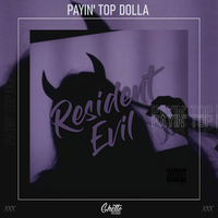 Payin' Top Dolla - Resident Evil