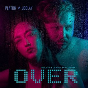 Platon feat. Joolay - Over (Agilar & Danny May Remix)