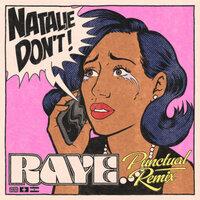 RAYE - Natalie Don't (Punctual Remix)