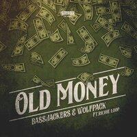 Richie Loop & Bassjackers feat. Wolfpack - Old Money