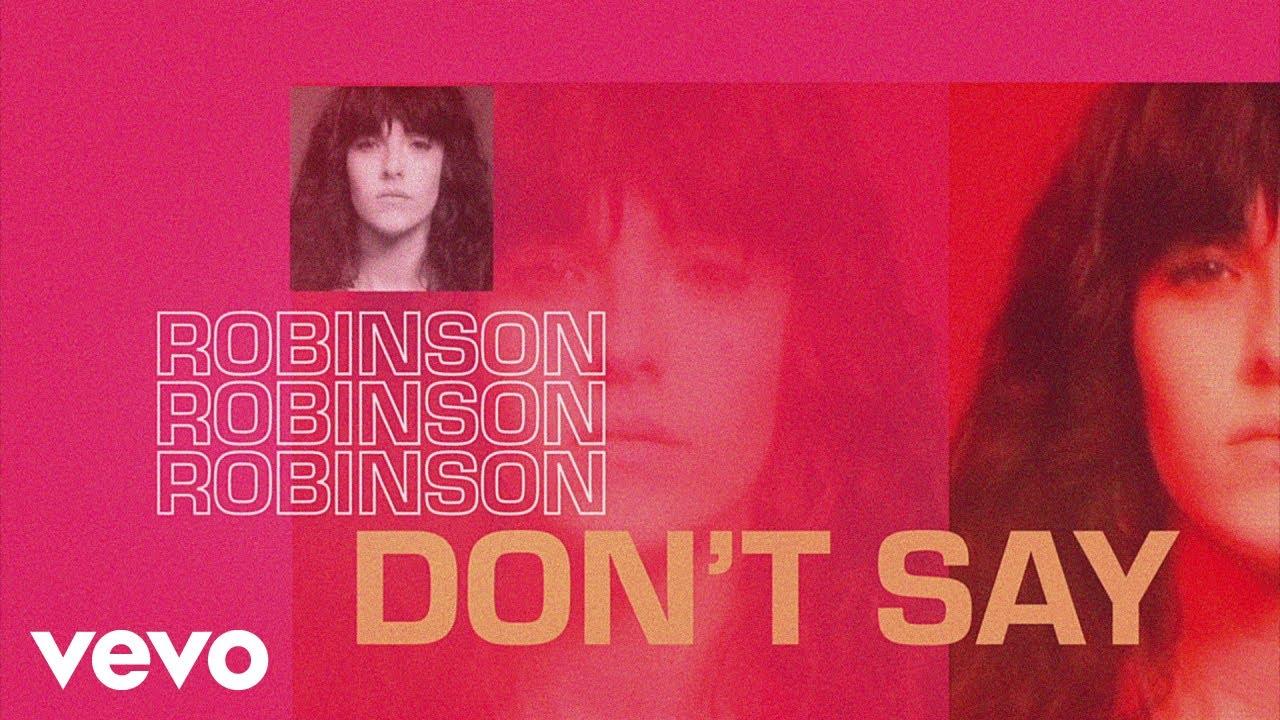 Robinson - Dont Say