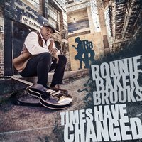 Ronnie Baker Brooks feat. Al Kapone - Times Have Changed