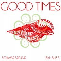 Schwarz & Funk - Good Times Beach (House Mix)
