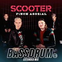 Scooter & Finch Asozial - Bassdrum (Extended Mix)