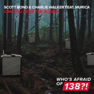 Scott Bond ft. Charlie Walker feat. Murica - Can You Hear The Sound