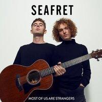 Seafret - Be My Queen
