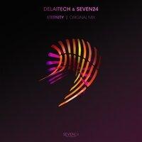 Seven24 feat. Delaitech - Eternity (Original Mix)
