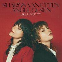 Sharon Van Etten feat. Angel Olsen - Like I Used To