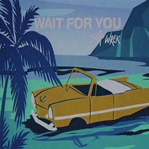 Ship Wrek - Wait For You