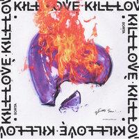 Sorta - Kill Love