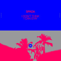Spada - I Don't Think I Can Stay