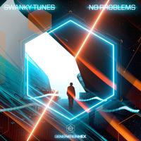Swanky Tunes - No Problems