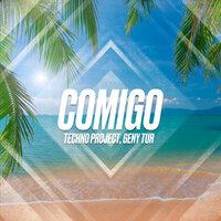 Techno Project & Geny Tur - Comigo (Radio Edit)