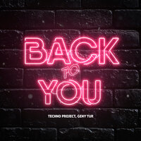 Techno Project & Geny Tur - Back to You