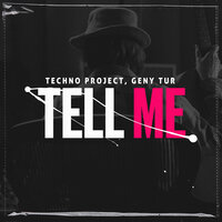 Techno Project & Geny Tur - Tell Me
