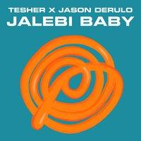 Tesher feat. Jason Derulo - Jalebi Baby