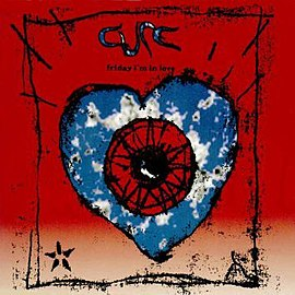 The Cure - Friday Im In Love