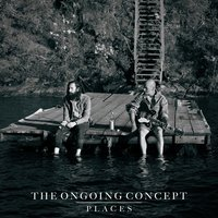 The Ongoing Concept - You Will Go