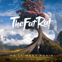 TheFatRat feat. Laura Brehm - We'll Meet Again