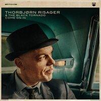 Thorbjørn Risager & The Black Tornado - Last Train