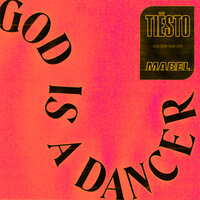 Tiesto feat. Mabel - God Is A Dancer
