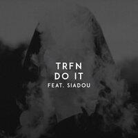 Trfn feat. Siadou - Do It