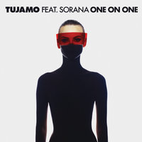 Tujamo feat. Sorana - One On One