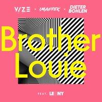 Vize feat. Imanbek & Dieter Bohlen feat. Leony - Brother Louie