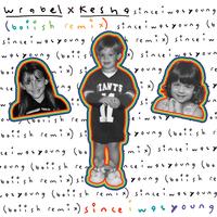 Wrabel feat. Kesha - Since i was young (Boiish Remix)