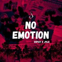 Zupay & JVLA - No Emotion